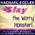 Slay the worry monster