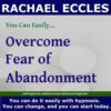 Overcome fear of abandonment