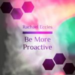 be more proactive