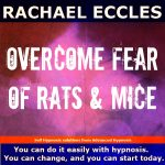 overcome fear of rats and mice